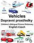 English-Czech Vehicles Children's Bilingual Picture Dictionary Cover Image