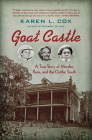 Goat Castle: A True Story of Murder, Race, and the Gothic South Cover Image