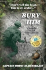 Bury Him: A Memoir of the Viet Nam War Cover Image