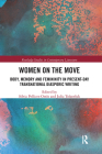 Women on the Move: Body, Memory and Femininity in Present-Day Transnational Diasporic Writing Cover Image
