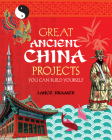 Great Ancient China Projects: You Can Build Yourself (Build It Yourself) Cover Image