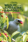 Wildlife of the Australian Rainforests: A State-by-State Guide Cover Image