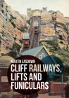 Cliff Railways, Lifts and Funiculars Cover Image