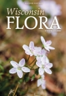 Wisconsin Flora: An Illustrated Guide to the Vascular Plants of Wisconsin Cover Image