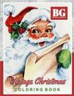 Vintage Christmas Coloring Book: GRAYSCALE Coloring Book Relaxing Christmas Coloring (Perfect Christmas Gift) Cover Image