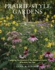 Prairie-Style Gardens: Capturing the Essence of the American Prairie Wherever You Live Cover Image