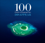 100 Places to Go Before They Disappear Cover Image