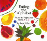 Eating the Alphabet: Fruits and Vegetables from A to Z (Voyager Books) Cover Image