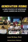 Generation Rising: A New Politics of Southeast Asian American Activism Cover Image