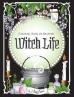 Coloring Book of Shadows: Witch Life Cover Image