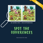 Spot the differences - 60 games and + 400 differences: Find the differences (Ages 5+) Cover Image