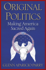 Original Politics: Making America Sacred Again Cover Image