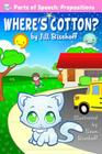 Where's Cotton?: Parts of Speech: Prepositions Cover Image