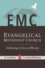Evangelical Methodist Church: Celebrating 75 Years of Ministry Cover Image