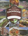 Stadium Journey Pro Football Cookbook: Recipes for Home or the Tailgate Cover Image