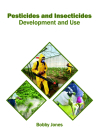 Pesticides and Insecticides: Development and Use Cover Image
