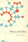 Mecca and Eden: Ritual, Relics, and Territory in Islam Cover Image