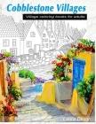 Cobblestone Villages VILLAGE coloring books for adults: Coloring books for adults relaxation Cover Image