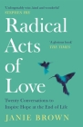 Radical Acts of Love: How We Find Hope at the End of Life Cover Image