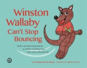Winston Wallaby Can't Stop Bouncing: What to Do about Hyperactivity in Children Including Those with Adhd, SPD and Asd Cover Image