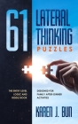 61 Lateral Thinking Puzzles: The Entry Level Logic And Riddle Book Designed For Family After-Dinner Activities Cover Image