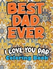 Best Dad Ever, I love you Dad Coloring Book: Swear Words coloring page, A Funny, Irreverent, Clean. Awesome Gift for father (Father day coloring book Cover Image
