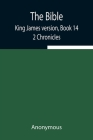 The Bible, King James version, Book 14; 2 Chronicles Cover Image