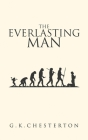 The Everlasting Man: The Original 1925 Edition Cover Image
