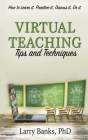 Virtual Learning: Tips and Techniques: Tips and Techniques Cover Image