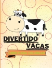 Libro para colorear de vacas divertidas: Libro para colorear de vacas adorables Vacas lindas para colorear para niños 25 vacas increíblemente lindas y Cover Image