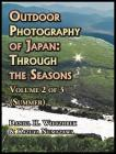 Outdoor Photography of Japan: Through the Seasons - Volume 2 of 3 (Summer) Cover Image