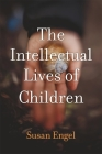 The Intellectual Lives of Children Cover Image