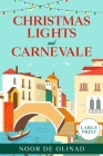 Christmas Lights and Carnevale (Large Print Paperback) Cover Image