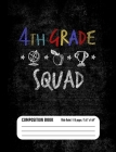 4th Grade Squad Composition Book (Wide Ruled/ 110 pages/ 7.44x9.69): Lined School Notebook Journal Gift for Fourth Grade Teacher Student Pupil 1st Fir Cover Image