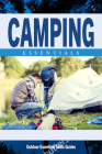 Camping Essentials: A Waterproof Folding Pocket Guide for Beginning & Experienced Campers (Outdoor Essentials Skills Guide) Cover Image