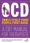 Ocd - Tools to Help Young People Fight Back!: A CBT Manual for Therapists Cover Image