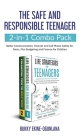The Safe and Responsible Teenager 2-in-1 Combo Pack: Better Communication, Internet and Cell Phone Safety for Teens, Plus Budgeting and Finance for Ch Cover Image