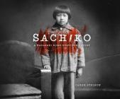 Sachiko: A Nagasaki Bomb Survivor's Story Cover Image