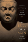 A Bull of a Man: Images of Masculinity, Sex, and the Body in Indian Buddhism Cover Image