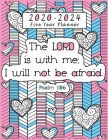 2020-2024 Five Year Planner, The Lord is with me, I will not be afraid: Christian Planner for Women Christian Calendar Scheduler and Organizer with Bi Cover Image