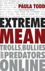 Extreme Mean: Trolls, Bullies and Predators Online Cover Image