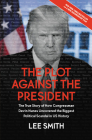 The Plot Against the President: The True Story of How Congressman Devin Nunes Uncovered the Biggest Political Scandal in U.S. History Cover Image