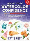 Boost Your Watercolor Confidence: 50 Exercises to Build Skills and Ignite Creativity Cover Image