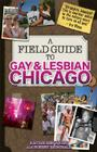 A Field Guide to Gay & Lesbian Chicago Cover Image