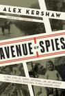 Avenue of Spies: A True Story of Terror, Espionage, and One American Family's Heroic Resistance in Nazi-Occupied Paris Cover Image