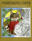 Fantastic Cats Coloring Book for Adults Cover Image