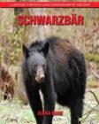 Schwarzbär: Lustige Fakten und sagenhafte Bilder Cover Image