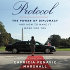 Protocol: The Power of Diplomacy and How to Make It Work for You Cover Image
