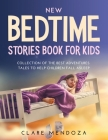 New Bedtime Stories Book for Kids: Collection of the Best Adventures Tales to Help Children Fall Asleep Cover Image