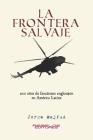 La frontera salvaje: 200 años de fanatismo anglosajón en América latina Cover Image
